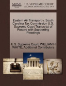 Eastern Air Transport V. South Carolina Tax Commission U.S. Supreme Court Transcript of Record with Supporting Pleadings