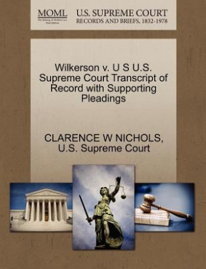 Wilkerson V. U S U.S. Supreme Court Transcript of Record with Supporting Pleadings