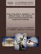 Henry Clay Allison, Appellant, V. the State of Texas. U.S. Supreme Court Transcript of Record with Supporting Pleadings