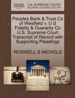 Peoples Bank & Trust Co of Westfield V. U S Fidelity & Guaranty Co U.S. Supreme Court Transcript of Record with Supporting Pleadings