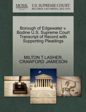 Borough of Edgewater V. Bodine U.S. Supreme Court Transcript of Record with Supporting Pleadings