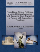 Frank Bruce Rising, Petitioner, V. United States of America. U.S. Supreme Court Transcript of Record with Supporting Pleadings