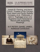 Joseph B. Fleming, and Aaron Colnon, Trustees of the Chicago, Rock Island and Pacific Railway Company, et al., Petitioners, V. John C. Traphagen et al. U.S. Supreme Court Transcript of Record with Supporting Pleadings