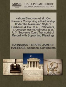 Nahum Birnbaum et al., Co-Partners Comprising a Partnership Under the Name and Style of Birnbaum & Co., et al., Petitioners, V. Chicago Transit Authority et al. U.S. Supreme Court Transcript of Record with Supporting Pleadings