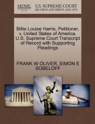 Billie Louise Harris, Petitioner, V. United States of America. U.S. Supreme Court Transcript of Record with Supporting Pleadings