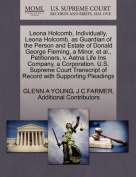 Leona Holcomb, Individually, Leona Holcomb, as Guardian of the Person and Estate of Donald George Fleming, a Minor, et al., Petitioners, V. Aetna Life Ins Company, a Corporation. U.S. Supreme Court Transcript of Record with Supporting Pleadings