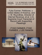Fyke Farmer, Petitioner, V. United States of America, and J. M. Roundtree, Director of Internal Revenue, et al. U.S. Supreme Court Transcript of Record with Supporting Pleadings