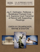 Jay E. Darlington, Petitioner, V. Studebaker-Packard Corp. U.S. Supreme Court Transcript of Record with Supporting Pleadings