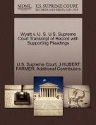 Wyatt V. U. S. U.S. Supreme Court Transcript of Record with Supporting Pleadings