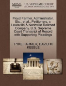 Floyd Farmer, Administrator, Etc., et al., Petitioners, V. Louisville & Nashville Railroad Company. U.S. Supreme Court Transcript of Record with Supporting Pleadings