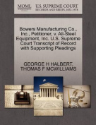 Bowers Manufacturing Co., Inc., Petitioner, V. All-Steel Equipment, Inc. U.S. Supreme Court Transcript of Record with Supporting Pleadings