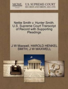 Nettie Smith V. Hunter Smith. U.S. Supreme Court Transcript of Record with Supporting Pleadings