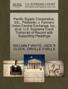 Pacific Supply Cooperative, Etc., Petitioner, V. Farmers Union Central Exchange, Inc., et al. U.S. Supreme Court Transcript of Record with Supporting Pleadings