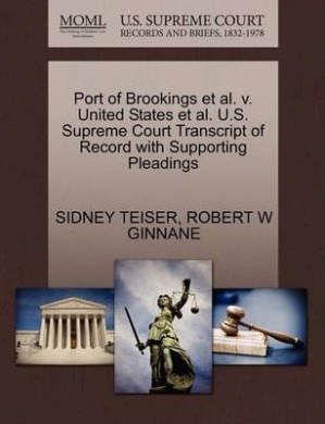 Port of Brookings et al. V. United States et al. U.S. Supreme Court Transcript of Record with Supporting Pleadings