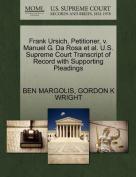 Frank Ursich, Petitioner, V. Manuel G. Da Rosa et al. U.S. Supreme Court Transcript of Record with Supporting Pleadings