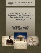 Aro Corp V. Citron U.S. Supreme Court Transcript of Record with Supporting Pleadings