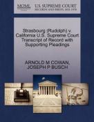 Strasbourg (Rudolph) V. California U.S. Supreme Court Transcript of Record with Supporting Pleadings