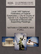 Local 1497 National Federation of Federal Employees V. City & County of Denver U.S. Supreme Court Transcript of Record with Supporting Pleadings