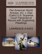Pan American World Airways, Inc. V. Diaz (Celio) U.S. Supreme Court Transcript of Record with Supporting Pleadings