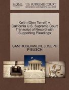 Keith (Olen Terrell) V. California U.S. Supreme Court Transcript of Record with Supporting Pleadings