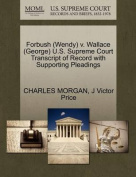 Forbush (Wendy) V. Wallace (George) U.S. Supreme Court Transcript of Record with Supporting Pleadings
