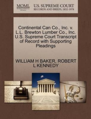 Continental Can Co., Inc. V. L.L. Brewton Lumber Co., Inc. U.S. Supreme Court Transcript of Record with Supporting Pleadings