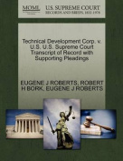 Technical Development Corp. V. U.S. U.S. Supreme Court Transcript of Record with Supporting Pleadings