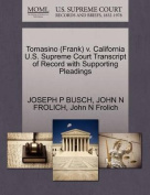Tomasino (Frank) V. California U.S. Supreme Court Transcript of Record with Supporting Pleadings