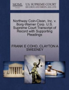 Northway Coin-Clean, Inc. V. Borg-Warner Corp. U.S. Supreme Court Transcript of Record with Supporting Pleadings