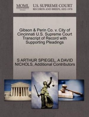 Gibson & Perin Co. V. City of Cincinnati U.S. Supreme Court Transcript of Record with Supporting Pleadings