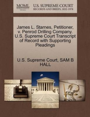 James L. Starnes, Petitioner, V. Penrod Drilling Company. U.S. Supreme Court Transcript of Record with Supporting Pleadings