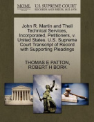 John R. Martin and Theil Technical Services, Incorporated, Petitioners, V. United States. U.S. Supreme Court Transcript of Record with Supporting Pleadings
