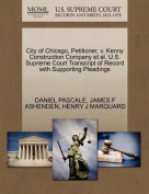City of Chicago, Petitioner, V. Kenny Construction Company et al. U.S. Supreme Court Transcript of Record with Supporting Pleadings