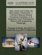 Alan Jones and Craig Lee McCracken, Petitioners, V. Farmers Alliance Mutual Insurance Company. U.S. Supreme Court Transcript of Record with Supporting Pleadings