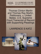 Thomas Clinton Martin and Thomas Ray Martin, Petitioners, V. United States. U.S. Supreme Court Transcript of Record with Supporting Pleadings