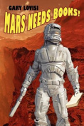 Mars Needs Books! a Science Fiction Novel