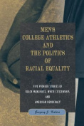 Men's College Athletics and the Politics of Racial Equality