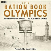 The Ration Book Olympics [Audio]