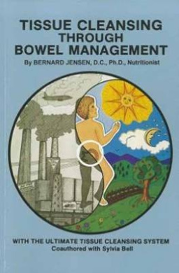 Tissue Cleansing Through Bowel Management: from the Simple to the Ultimate