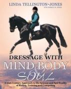 Dressage with Mind, Body & Soul