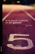 Yo Te Puedo Convertir En Un Ganador [Spanish]