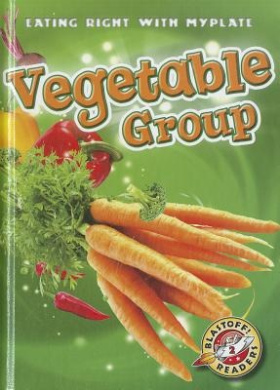 Vegetable Group (Blastoff! Readers: Eating Right with Myplate: Level 2 (Library))