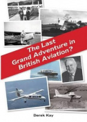 The Last Grand Adventure in British Aviation?
