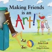 Making Friends Is an Art! A Kid's Book on Making Friends