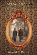 And Should We Die - The Cane Creek Mormon Massacre
