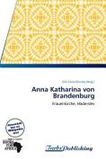 Anna Katharina Von Brandenburg [GER]
