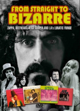 From Straight to Bizarre - Zappa, Beefheart, Alice Cooper And...