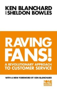 Raving Fans! (The One Minute Manager)