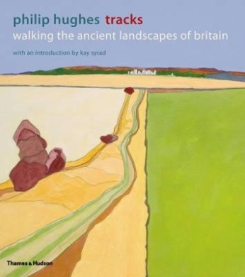 Tracks: Walking the Ancient Landscapes of Britain