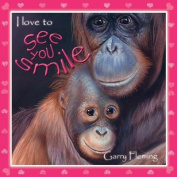 I Love to See You Smile [Board book]